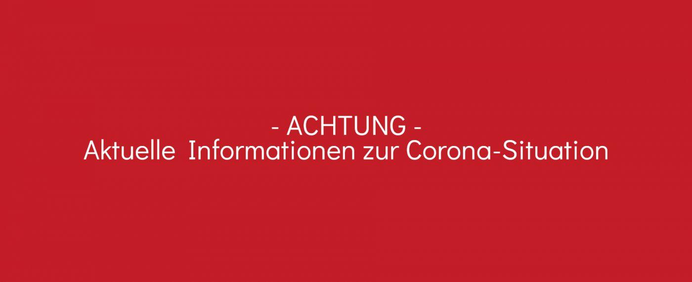 Aktuelle INformationen corona